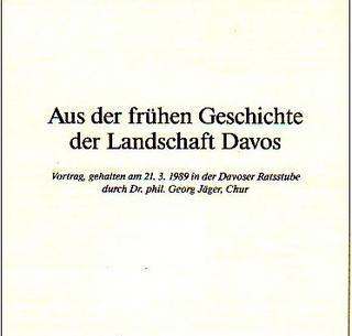 Aus der frühen Geschichte der Landschaft Davos, Georg Jäger
